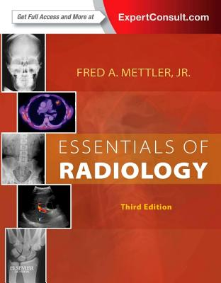Essentials of Radiology By Mettler, Fred A., Jr.
