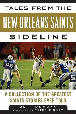 Tales from the New Orleans Saints Sideline By Duncan, Jeff/ Finney, Peter (FRW)